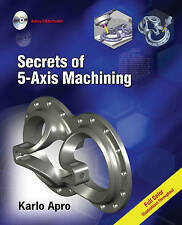 Secrets of 5-axis Machining by Karlo Apro (Paperback, 2008)
