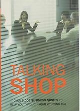 Talking Shop: Over 5,000 business quotations to help you through your working da