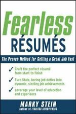 Fearless Resumes : The Proven Method for Getting a Great Job Fast by Marky...