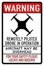 "Warning Drone in Operation aircraft overhead made USA 12"" x 8"" Aluminum Sign"
