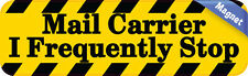 10in x 3in Mail Carrier I Frequently Stopnal Magnet Magnetic Vehicle Sign
