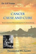Cancer - Cause and Cure by O. P. Verma (2014, Paperback)