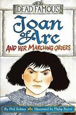 NEW -  JOAN OF ARC and her MARCHING ORDERS -   DEAD FAMOUS Horrible Histories