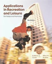 Applications In Recreation and Leisure: For Today and the Future with PowerWeb B