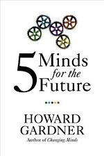 Five Minds for the Future Gardner, Howard