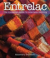 Entrelac : The Essential Guide to Interlace Knitting by Rosemary Drysdale...