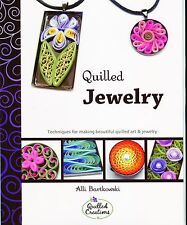 QUILLED JEWELRY Book Techniques for Quilling Art + Jewelry by A Bartkowski SC