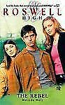 The Rebel (Roswell High No. 8) by Metz, Melinda, Good Book