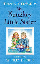 My Naughty Little Sister by Dorothy Edwards (Paperback, 2007)