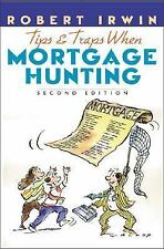 Tips and Traps When Mortgage Hunting 2/e by Robert Irwin (1998, Paperback,...