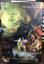 The Road to Delphi : The Life and Afterlife of Oracles by Michael Wood (2003, H…