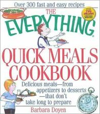 The Everything Quick Meals Cookbook: Delicious Meals from Appetizers to Desserts