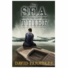 The Sea Is a Thief by David Parmelee (2013, Paperback)