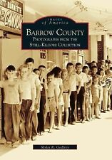 Barrow County:  Stell-Kilgore Collection  (GA)   (Images of America)