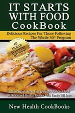 It Starts with Food CookBook : The Low Sugar Gluten-Free and Whole Food...