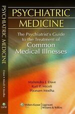 Psychiatric Medicine : The Psychiatrist's Guide to the Treatment of Common...