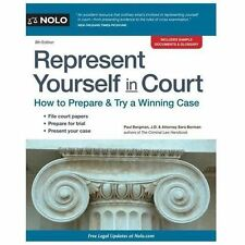 Represent Yourself in Court : How to Prepare and Try a Winning Case by...