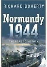 Normandy 1944 the road to victory