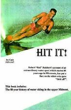 HIT IT!: History of water skiing in the upper Midwest Reichert Macatawa 2003