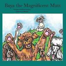 Baya the Magnificent Mutt by Danica Lee Badtke (2014, Paperback)