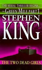 The Two Dead Girls (Green Mile Series, Part 1) King, Stephen Mass Market Paperb