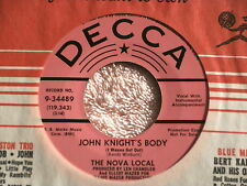 NOVA LOCAL~JOHN KNIGHT'S BODY~NEAR MINT~RARE PROMO~DECCA 34489~ GARAGE 45