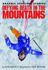 Defying Death in the Mountains (Graphic Survival Stories)-ExLibrary