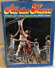 All the Moves: A History of College Basketball by Neil D. Isaacs - Hardcover