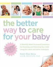 The Better Way to Care for Your Baby: A Week-by-Week Illustrated Companion for P