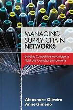 Managing Supply Chain Networks: Building Competitive Advantage In Fluid And Comp