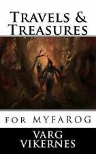 Travels and Treasures : For Mythic Fantasy Role-Playing Game by Varg Vikernes...