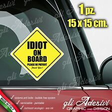 Adesivo Stickers Auto Moto Camper IDIOT ON BOARD segnale a bordo