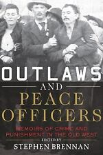 Outlaws and Peace Officers : Memoirs of Crime and Punishment in the Old West...