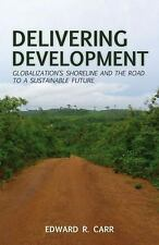 Delivering Development: Globalization's Shoreline and the Road to a Sustainable