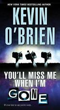 You'll Miss Me When I'm Gone by Kevin O'Brien MM Paperback Free Shipping