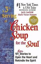 A 3rd Serving of Chicken Soup for the Soul: 101 More Stories to Open the Heart a