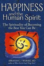 Happiness and the Human Spirit: The Spirituality of Becoming the Best You Can B