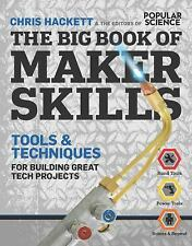 The Big Book of Maker Skills : Tools and Techniques for Building Great Tech...