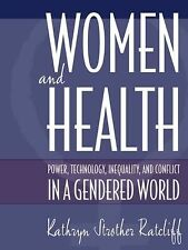 Women and Health : Power, Technology, Inequality and Conflict in a Gendered...