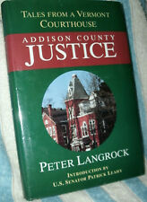 TALES FROM A VERMONT COURTHOUSE ADDISON COUNTY JUSTICE by PETER LANGROCK 1998 HC