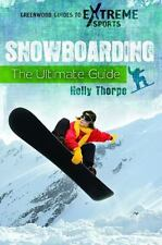 Snowboarding: The Ultimate Guide (Greenwood Guides to Extreme Sports)-ExLibrary