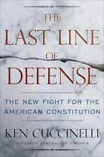 The Last Line of Defense : The New Fight for American Liberty by Ken...
