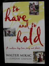 TO HAVE & TO HOLD: Love Story Cut Short (Martin Bryant Port Arthur):Walter Mikac