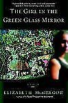 The Girl in the Green Glass Mirror by Elizabeth McGregor (2006, Paperback)