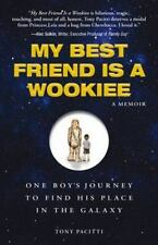 My Best Friend is a Wookiee: One Boy's Journey to Find His Place in the Galaxy