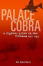 Palace Cobra: Fighter Pilot in the Vietnam Air War (F-4 Phantom, Korat 1972)