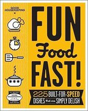 Good Housekeeping Fun Food Fast! : 225 Built-for-Speed Dishes That Are Simply...