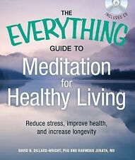 The Everything Guide to Meditation for Healthy Living with CD: Reduce stress, i