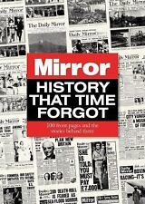 History That Time Forgot : 100 Front Pages and the Stories Behind Them by...
