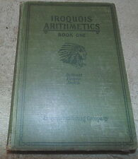 Iroquois Arithmetics, Book One, Book, Math, Indian, Chief, 1926, DeGroat, (T)